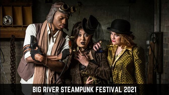 BIG RIVER STEAMPUNK FESTIVAL 2021